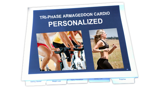 ARMAGEDDON PERSONALIZED CARDIO PROGRAM - Armageddon Personalized Cardio Program is designed by our team of research scientists and is riveted in evidence based hard science. Unlike most workout  DVD programs on the market that send you a one size fits all cardio plan; when you purchase Armageddon we also select the best cardio program that fits your goals and fitness level. Simply fill in your Fitness Protocol Form online and we will design/select the right cardio plan to help you exceed your expectations.