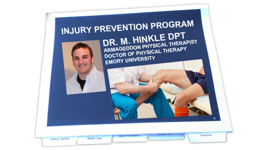 ARMAGEDDON INJURY PREVENTION PROGRAM - Taught by Dr. Hinkle, Armageddon Physical Therapist Consultant, Dr. Hinkle will provide you with a concrete series of topic, tips, and techniques that will help you to practice a safer approach to fitness.