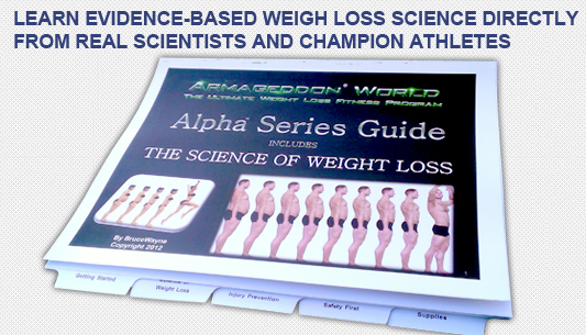 ARMAGEDDON SCIENCE OF WEIGHT LOSS GUIDE BOOK - By now you might be thinking, wow, that is a whole lot of stuff. Yes, it is! Therefore, it's important that you have a guide to help you move effectively and with great precision through Armageddon World.  Your Science of Weight Loss guide will teach you honest evidence based weight loss science so you will finally learn how to lose weight and how to keep it off. Prepare to learn physics, healthy psychology, nutrition science and more. No more gimmicks!