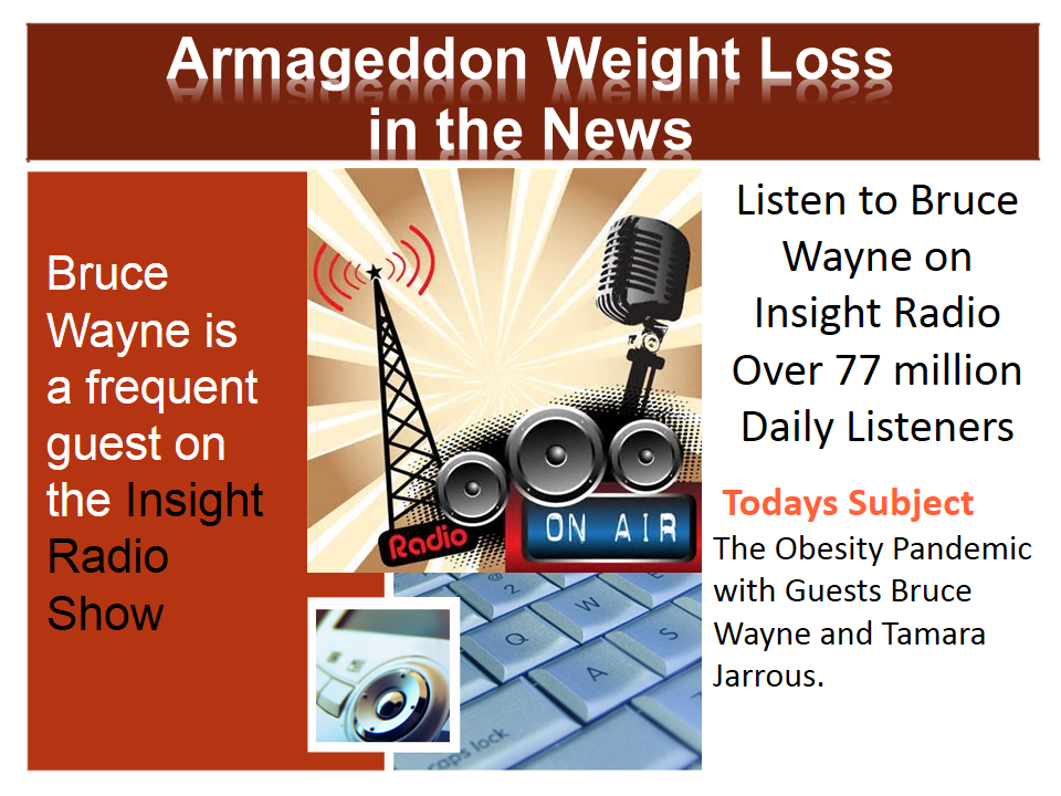 Armageddon Weight Loss in the News - Best Weight Loss DVD Program for women and men -Insight Radio Show, Bruce Wayne, Patrick Mccarty