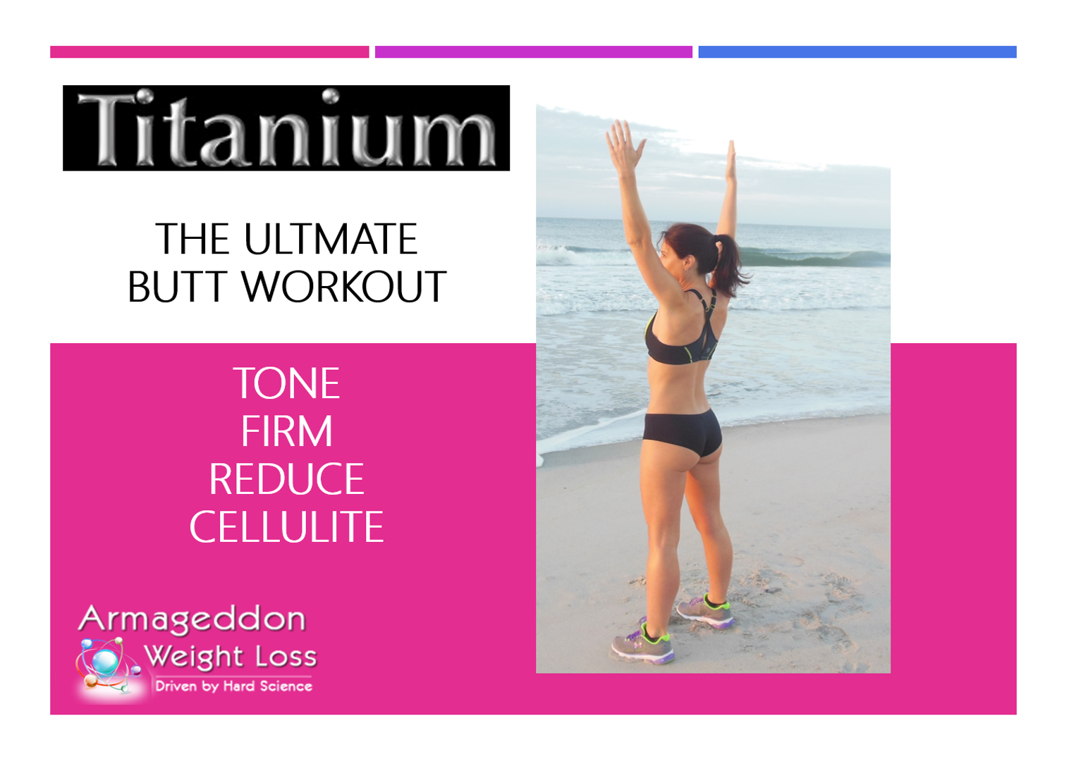 titanium - the best butt workout - Best Butt Exercises - Best Butt Toning Exercises - Best Butt Firming Exercises - Brazilian Butt - Best Butt Workout - Armageddon Weight Loss fitness!!
