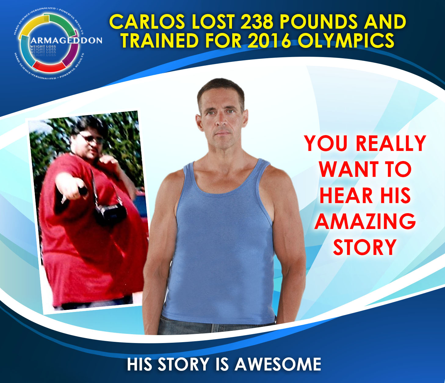 CARLOS LOST 238 POUNDS - TRAINED FOR THE 2016 OLYMPICS ...