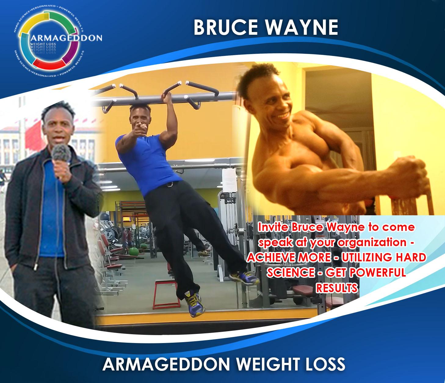 Bruce Wayne - Armageddon Weight Loss - Motivational Speaker, Fitness, Nutrition, Weight Loss, Radio Show host